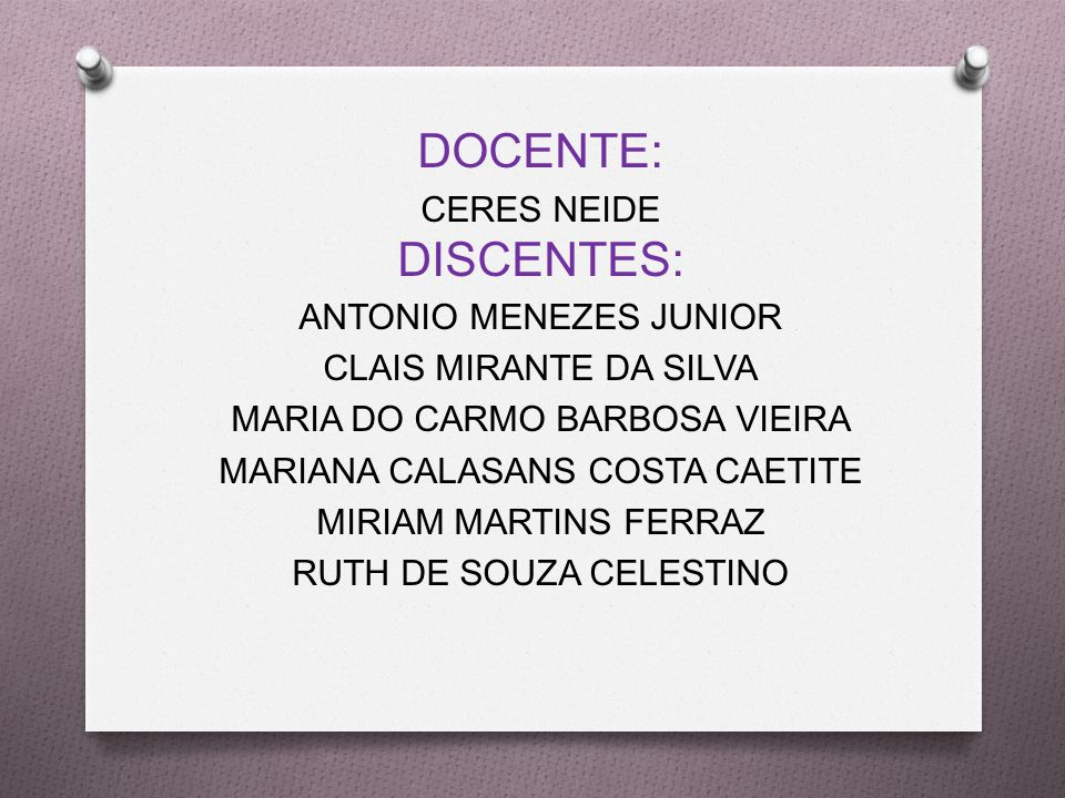 DOCENTE: DISCENTES: CERES NEIDE ANTONIO MENEZES JUNIOR
