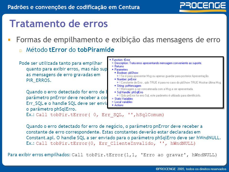 Tratamento de erros Formas de empilhamento e exibição das mensagens de erro. Método tError do tobPiramide.