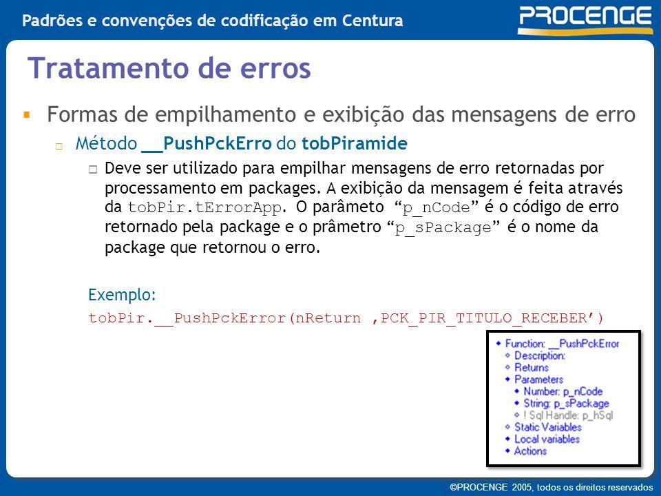 Tratamento de erros Formas de empilhamento e exibição das mensagens de erro. Método __PushPckErro do tobPiramide.