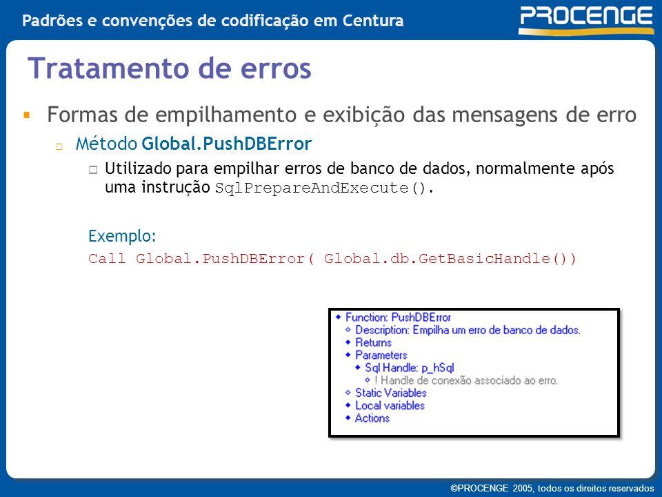 Tratamento de erros Formas de empilhamento e exibição das mensagens de erro. Método Global.PushDBError.