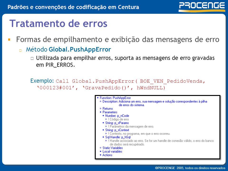 Tratamento de erros Formas de empilhamento e exibição das mensagens de erro. Método Global.PushAppError.