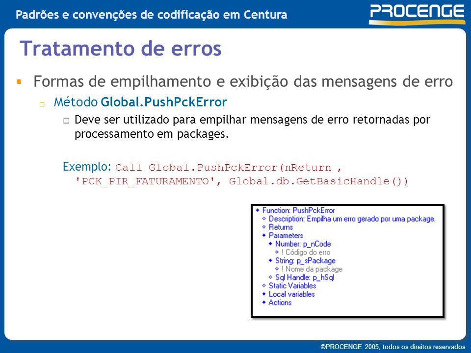 Tratamento de erros Formas de empilhamento e exibição das mensagens de erro. Método Global.PushPckError.