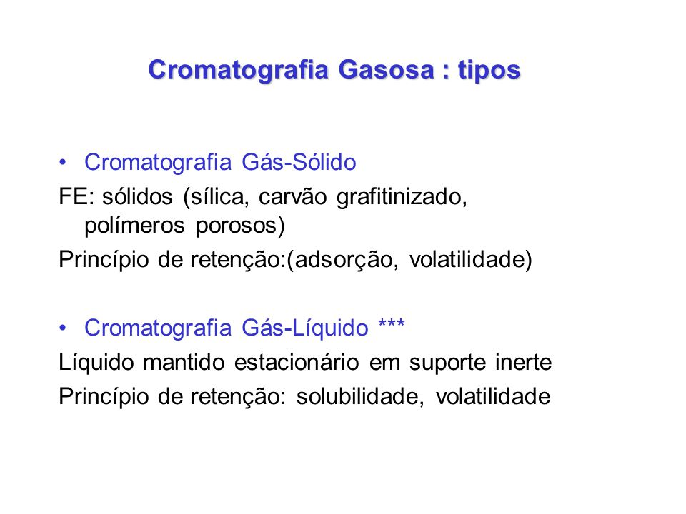 Cromatografia Gasosa : tipos