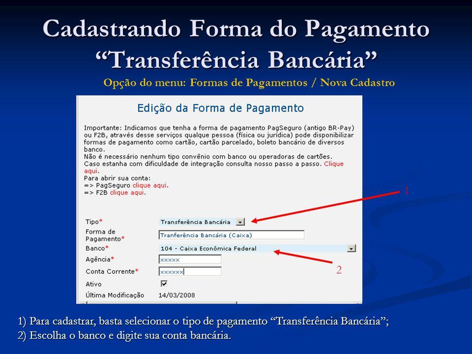 Cadastrando Forma do Pagamento Transferência Bancária