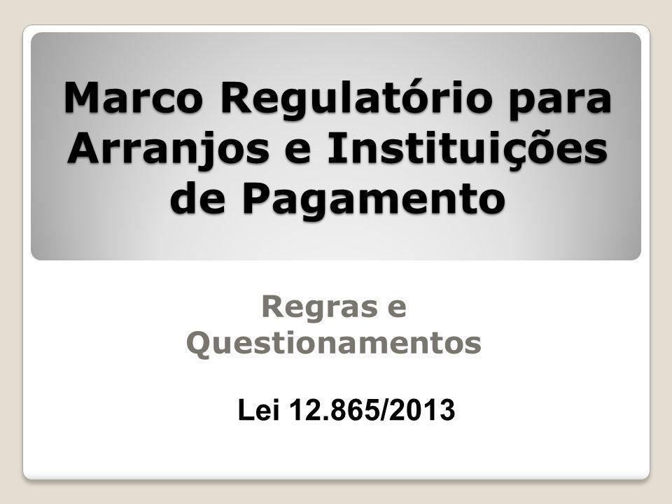 Marco Regulatório para Arranjos e Instituições de Pagamento