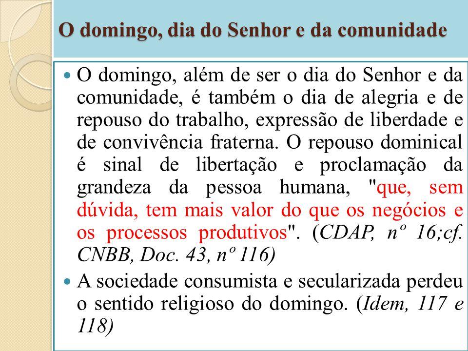 O domingo, dia do Senhor e da comunidade