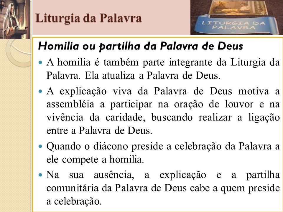 Liturgia da Palavra Homilia ou partilha da Palavra de Deus