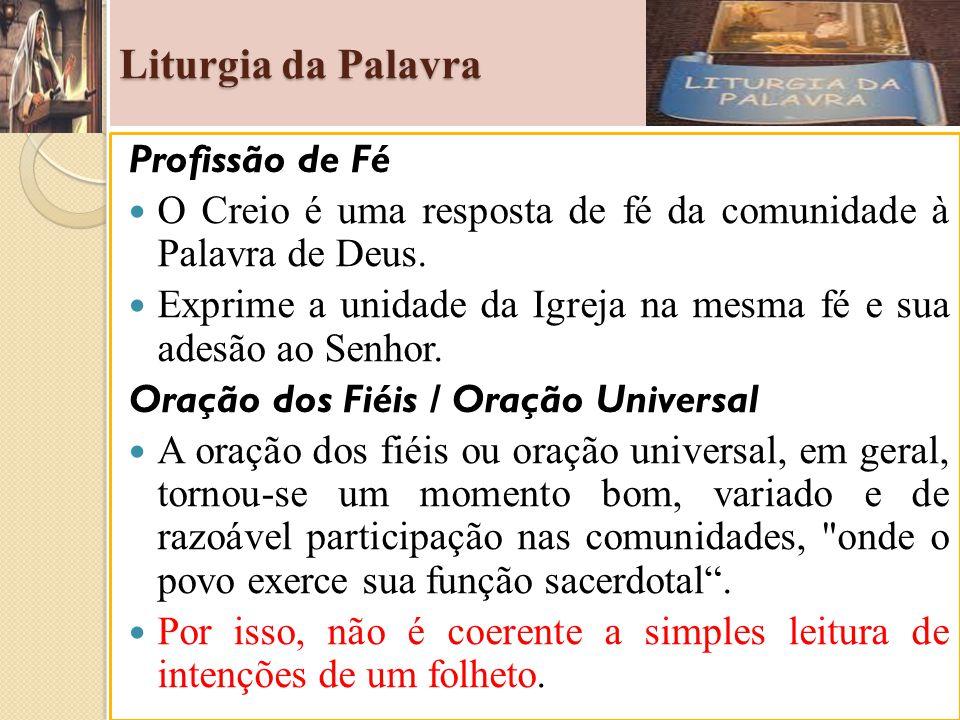 Liturgia da Palavra Profissão de Fé