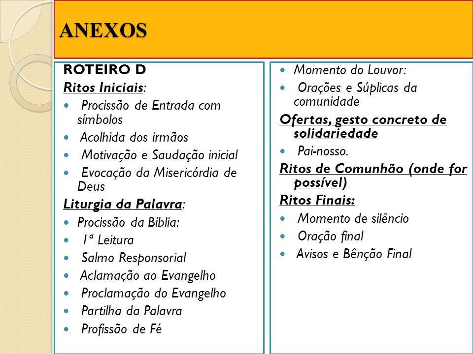 ANEXOS ROTEIRO D Ritos Iniciais: Procissão de Entrada com símbolos