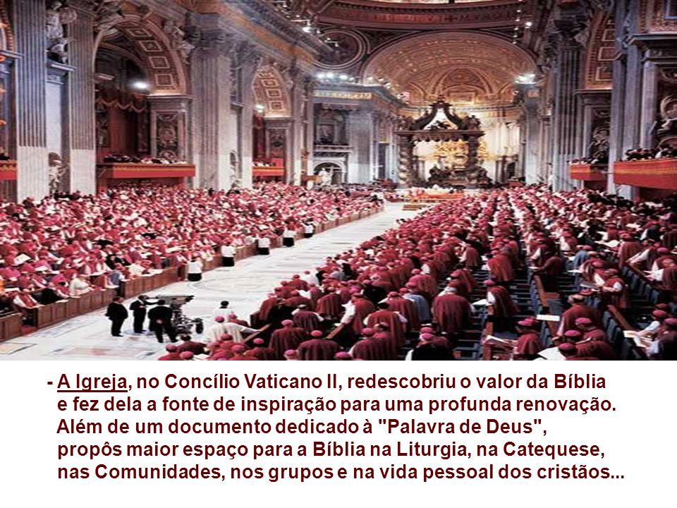 - A Igreja, no Concílio Vaticano II, redescobriu o valor da Bíblia