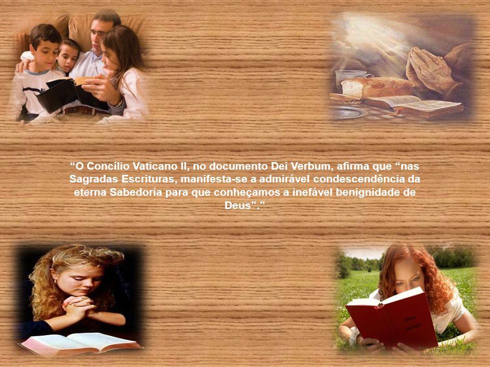 O Concílio Vaticano II, no documento Dei Verbum, afirma que nas Sagradas Escrituras, manifesta-se a admirável condescendência da eterna Sabedoria para que conheçamos a inefável benignidade de Deus .