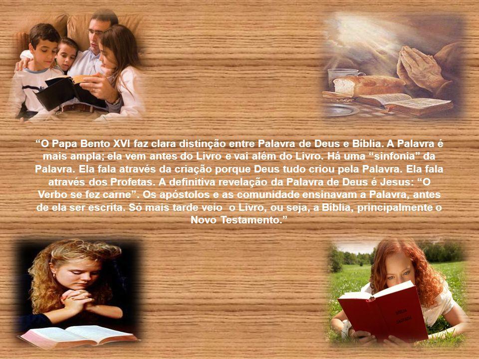 O Papa Bento XVI faz clara distinção entre Palavra de Deus e Bíblia