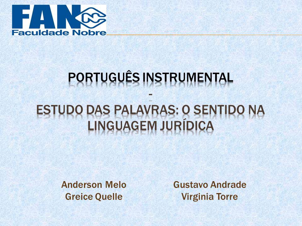 Português Instrumental - ESTUDO DAS Palavras: O SENTIDO NA LINGUAGEM JURÍDICA