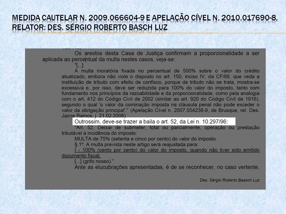 Medida Cautelar n. 2009. 066604-9 e Apelação Cível n. 2010
