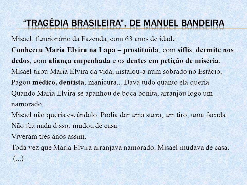 Tragédia Brasileira , de Manuel Bandeira