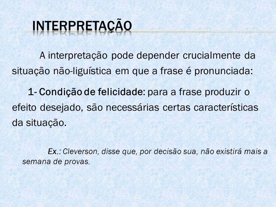 Interpretação A interpretação pode depender crucialmente da