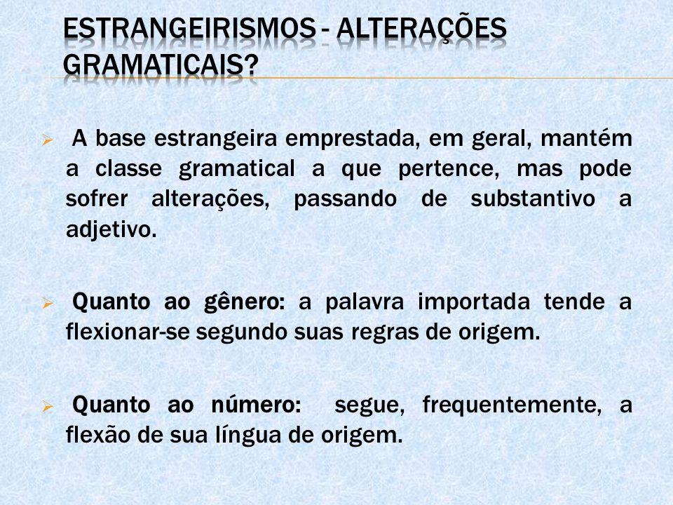 Estrangeirismos - alterações gramaticais