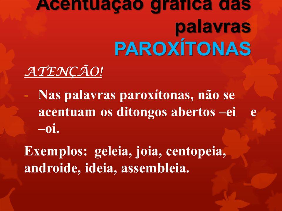 Acentuação gráfica das palavras PAROXÍTONAS