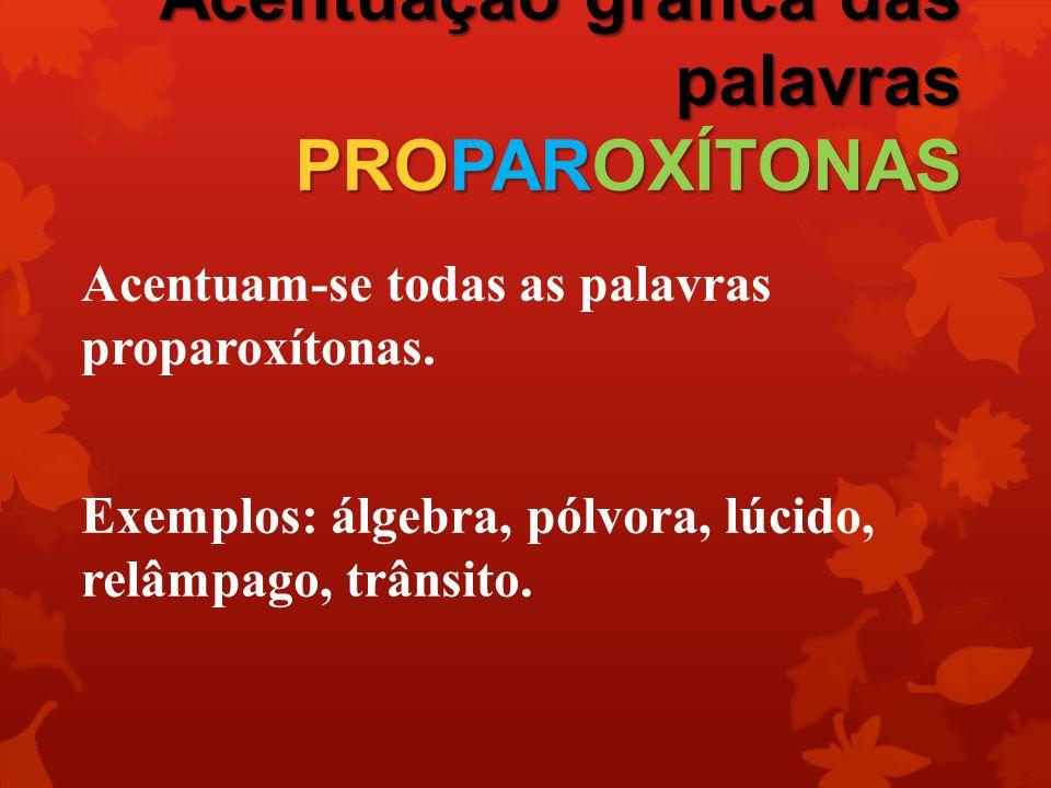 Acentuação gráfica das palavras PROPAROXÍTONAS