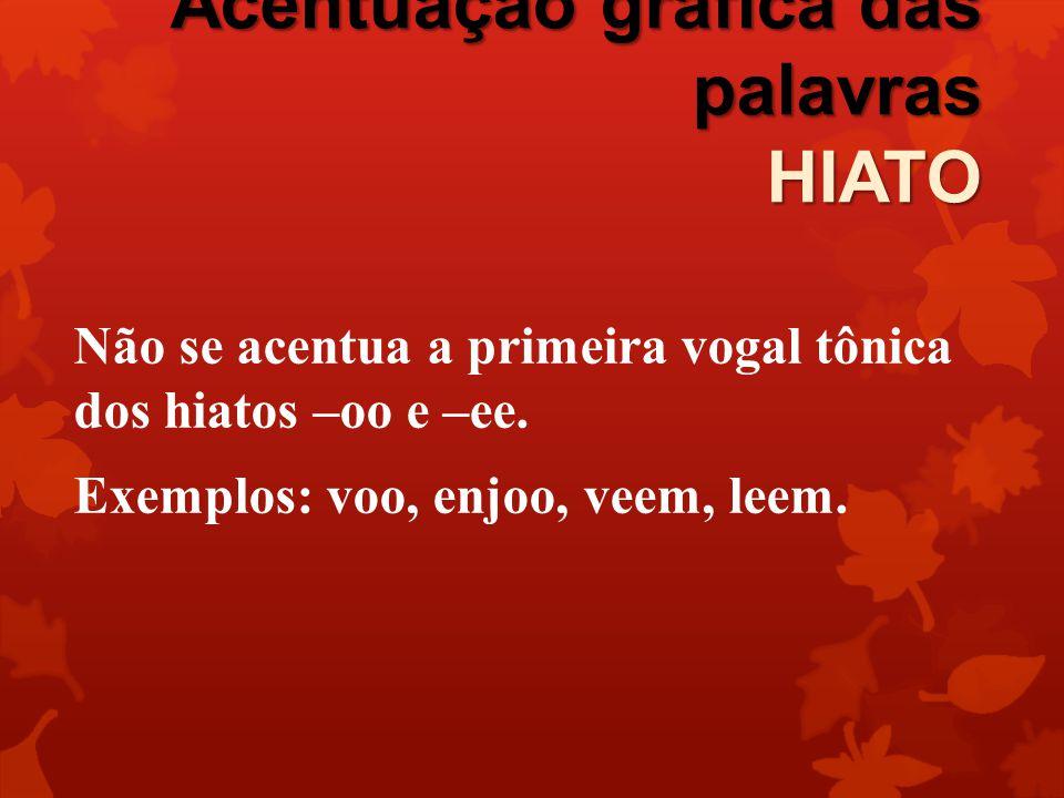 Acentuação gráfica das palavras HIATO