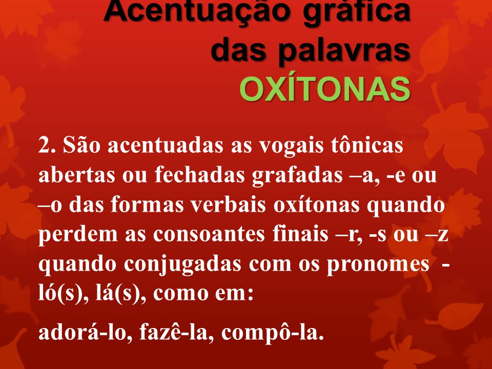 Acentuação gráfica das palavras OXÍTONAS