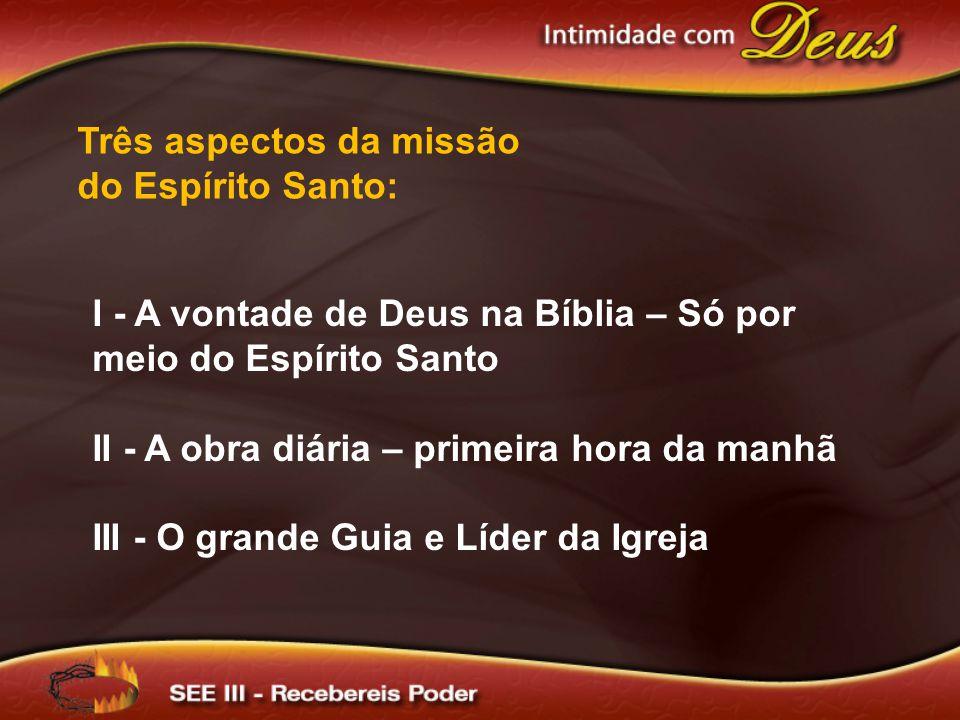 Três aspectos da missão do Espírito Santo: