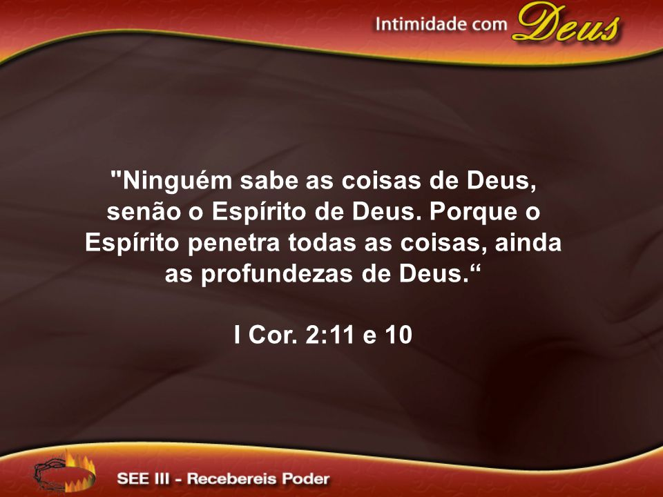 Ninguém sabe as coisas de Deus, senão o Espírito de Deus