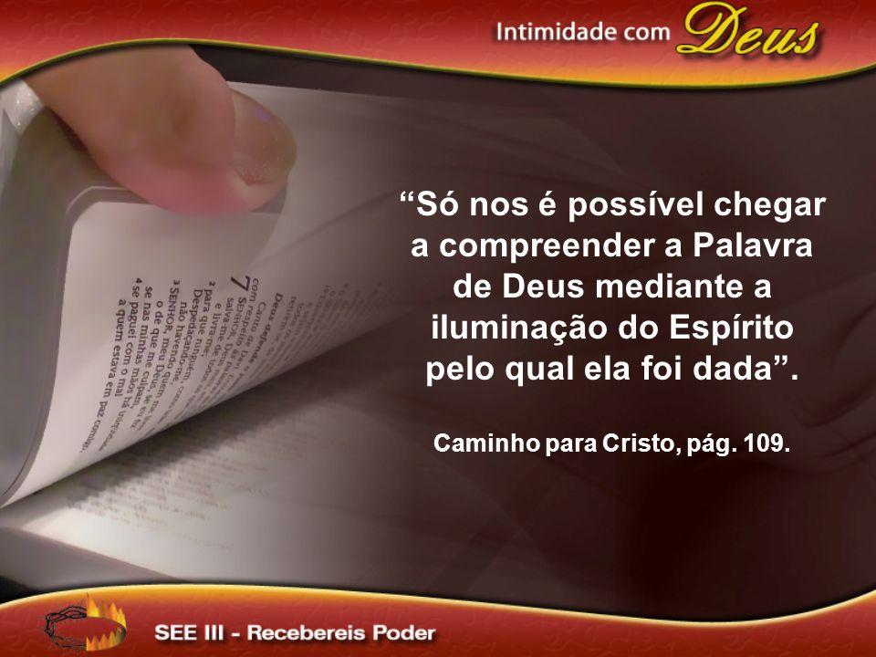 Caminho para Cristo, pág. 109.