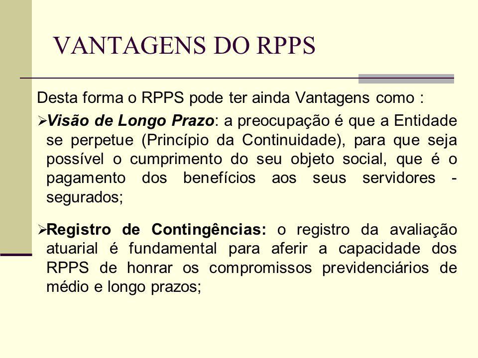 VANTAGENS DO RPPS Desta forma o RPPS pode ter ainda Vantagens como :