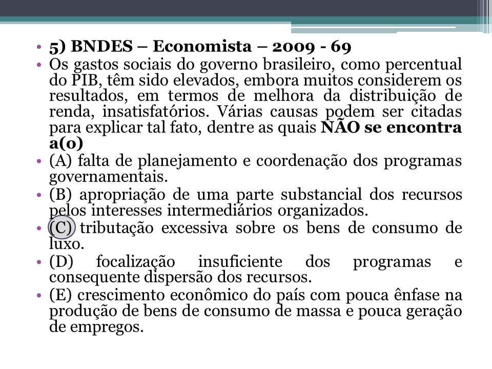 5) BNDES – Economista – 2009 - 69