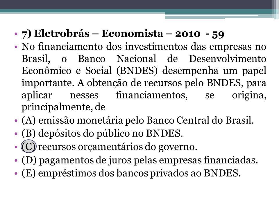 7) Eletrobrás – Economista – 2010 - 59