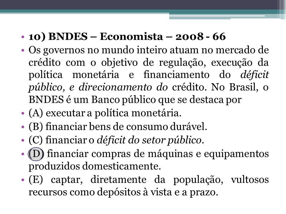 10) BNDES – Economista – 2008 - 66