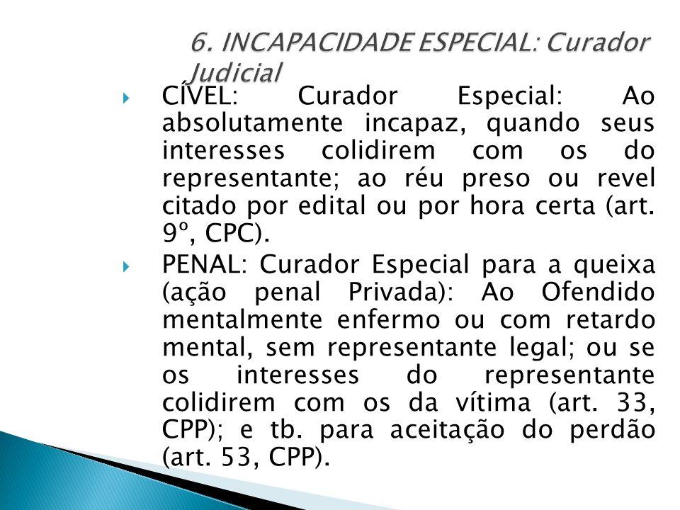 6. INCAPACIDADE ESPECIAL: Curador Judicial
