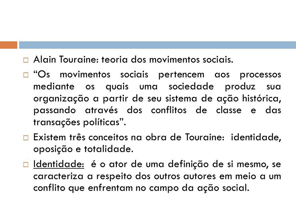Alain Touraine: teoria dos movimentos sociais.