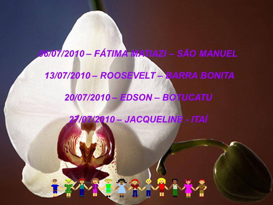 06/07/2010 – FÁTIMA MATIAZI – SÃO MANUEL