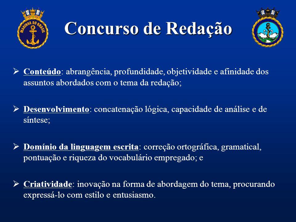 Concurso de Redação Conteúdo: abrangência, profundidade, objetividade e afinidade dos assuntos abordados com o tema da redação;