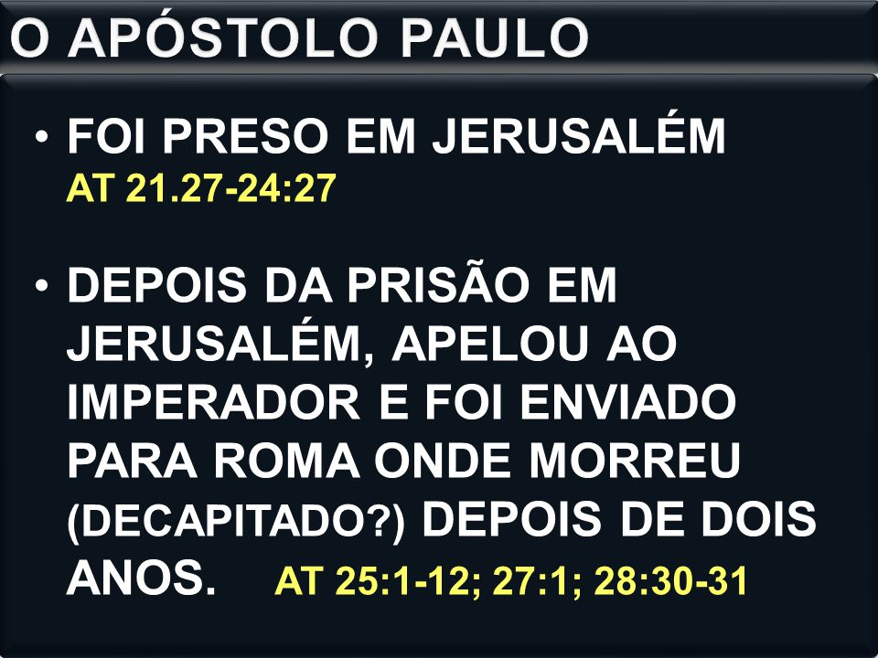 O APÓSTOLO PAULO FOI PRESO EM JERUSALÉM AT 21.27-24:27