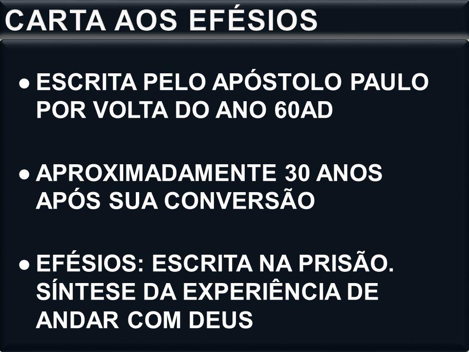 CARTA AOS EFÉSIOS ESCRITA PELO APÓSTOLO PAULO POR VOLTA DO ANO 60AD