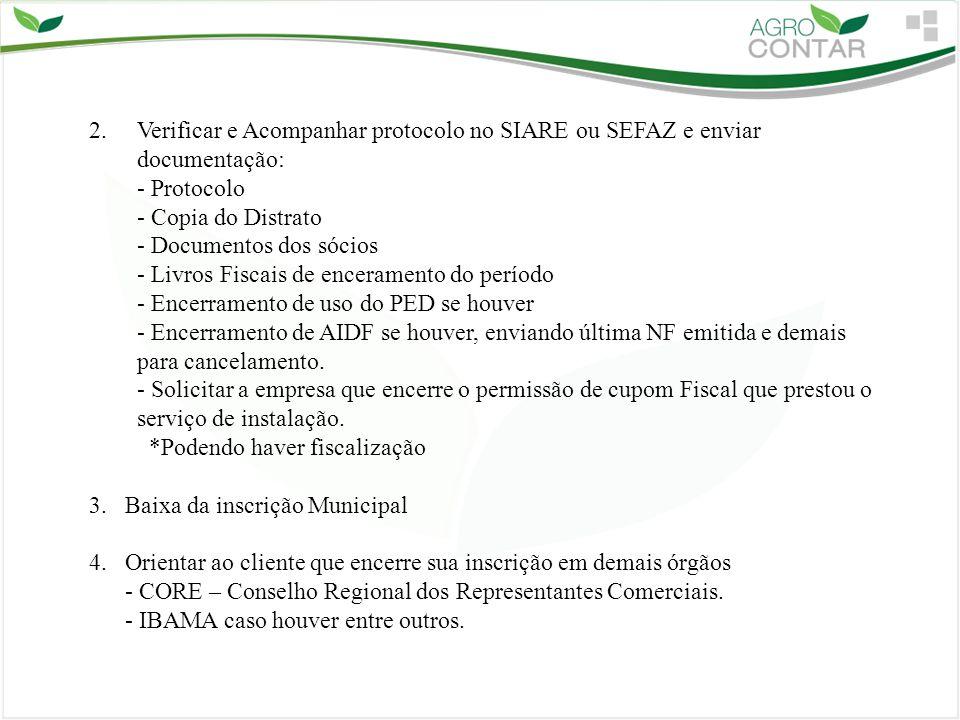 Verificar e Acompanhar protocolo no SIARE ou SEFAZ e enviar documentação: