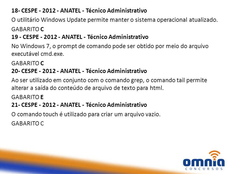 18- CESPE - 2012 - ANATEL - Técnico Administrativo