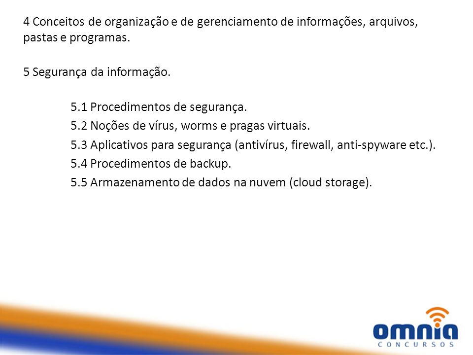 4 Conceitos de organização e de gerenciamento de informações, arquivos, pastas e programas.