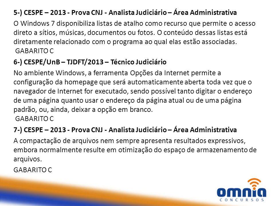 5-) CESPE – 2013 - Prova CNJ - Analista Judiciário – Área Administrativa