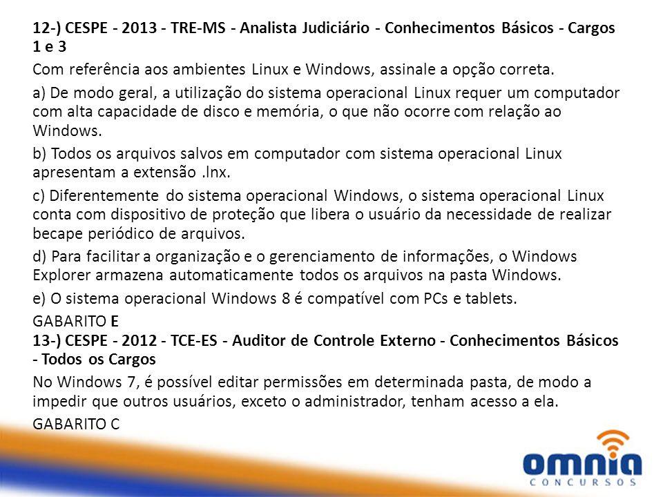 12-) CESPE - 2013 - TRE-MS - Analista Judiciário - Conhecimentos Básicos - Cargos 1 e 3