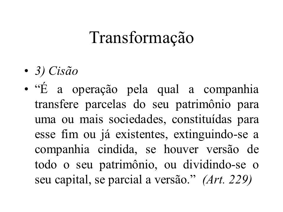 Transformação 3) Cisão.