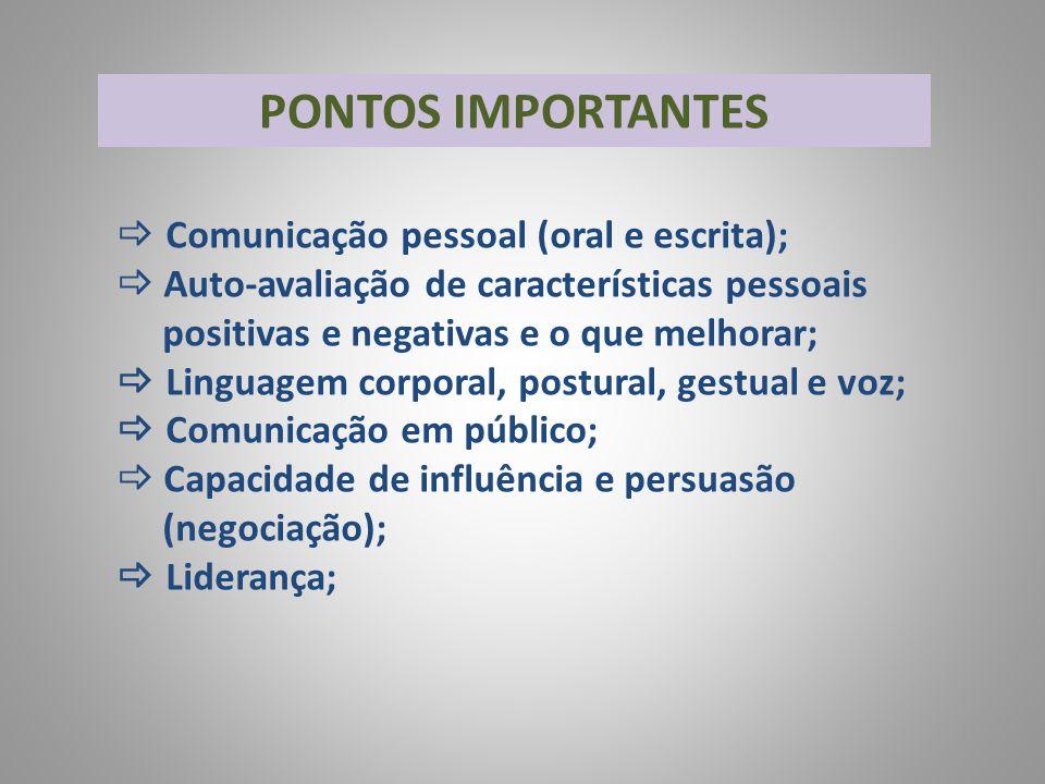 PONTOS IMPORTANTES  Comunicação pessoal (oral e escrita);