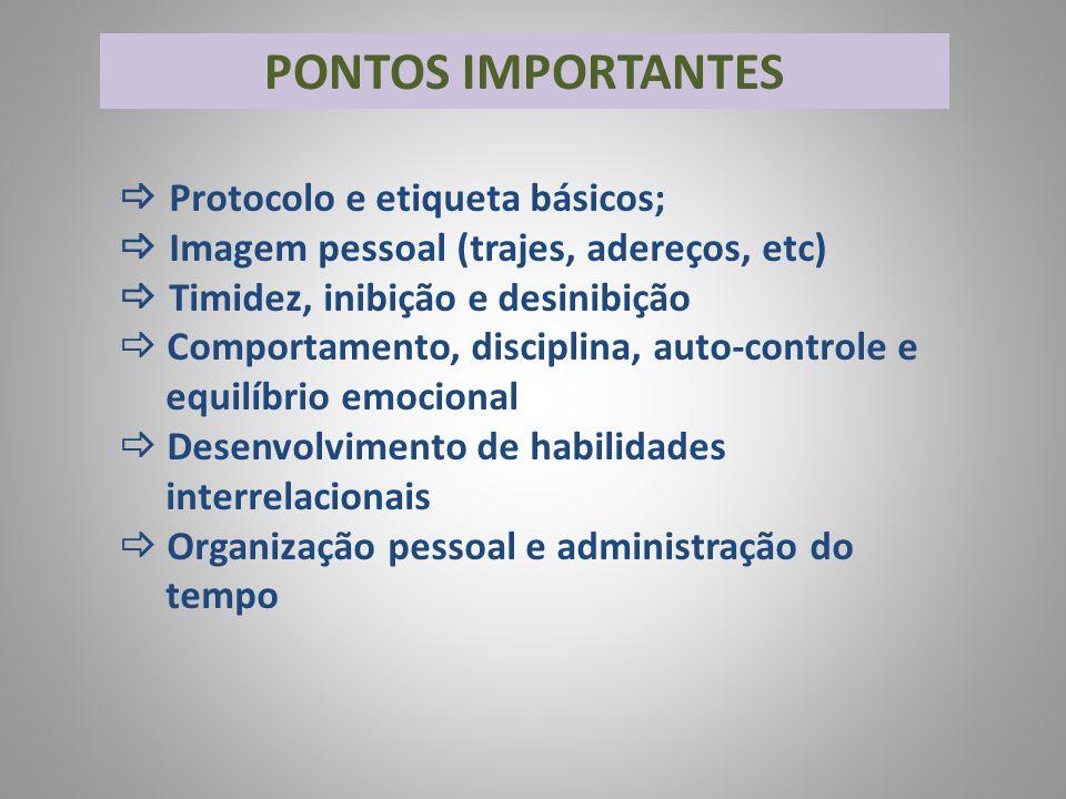 PONTOS IMPORTANTES  Protocolo e etiqueta básicos;