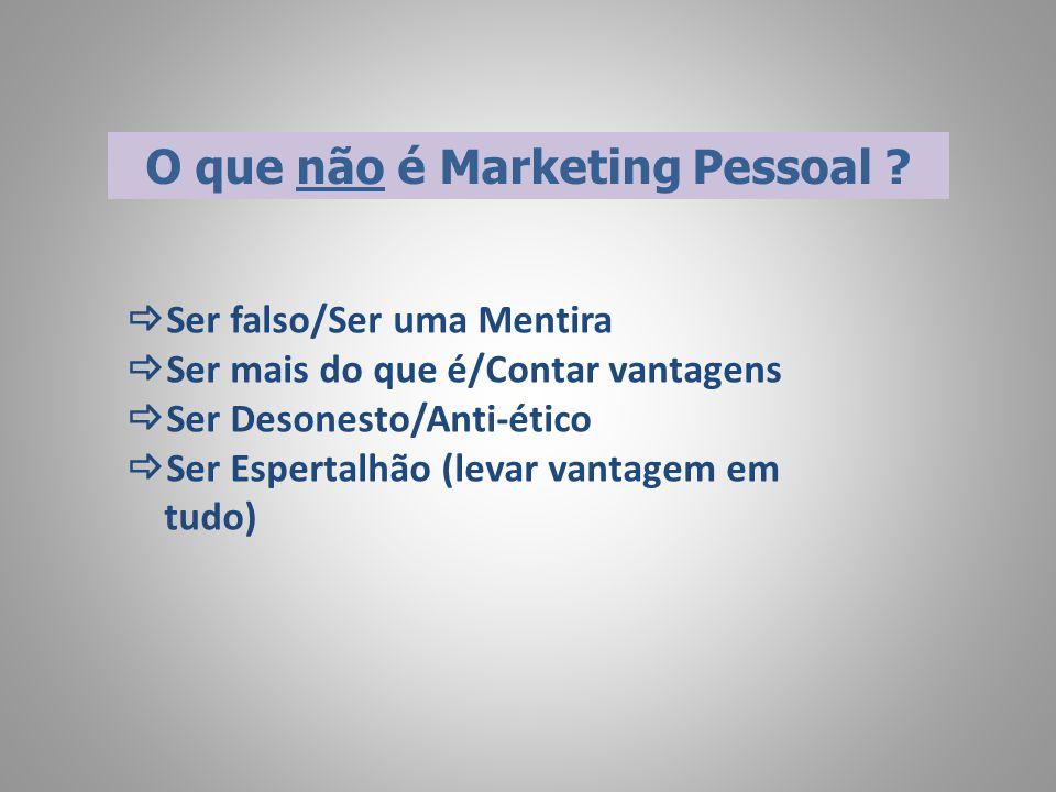 O que não é Marketing Pessoal