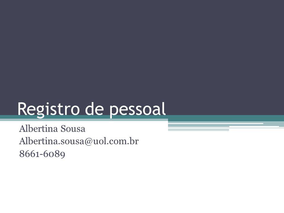 Albertina Sousa Albertina.sousa@uol.com.br 8661-6089