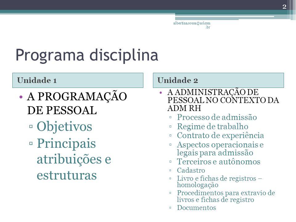 Programa disciplina Objetivos Principais atribuições e estruturas