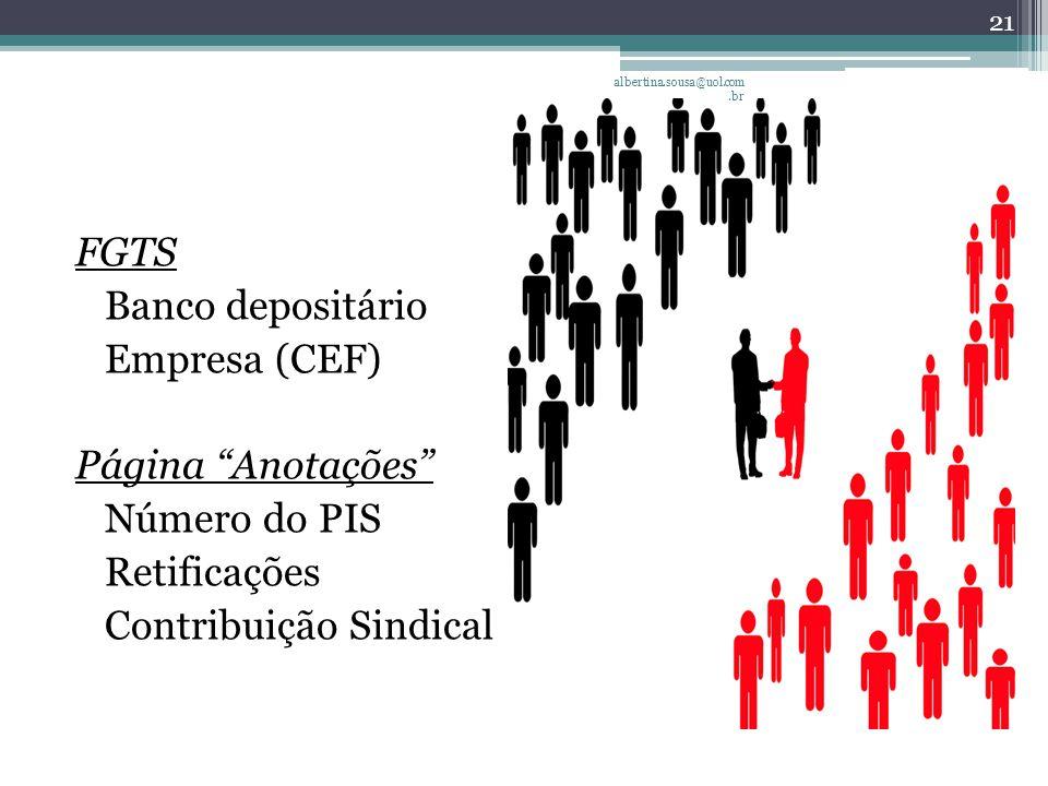 albertina.sousa@uol.com.br FGTS Banco depositário Empresa (CEF) Página Anotações Número do PIS Retificações Contribuição Sindical